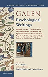 Galen: Psychological Writings: Avoiding Distress, Character Traits, The Diagnosis and Treatment of the Affections and Errors Peculiar to Each Person's ... of the Body (Cambridge Galen Translations)