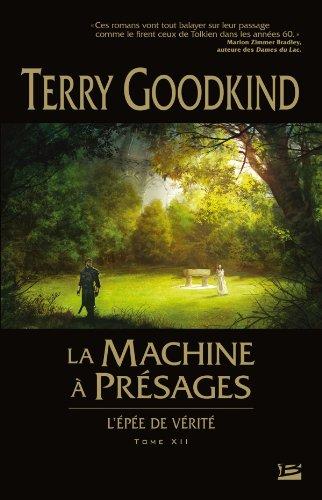 L'Épée de Vérité T12 La Machine à présages par Terry Goodkind