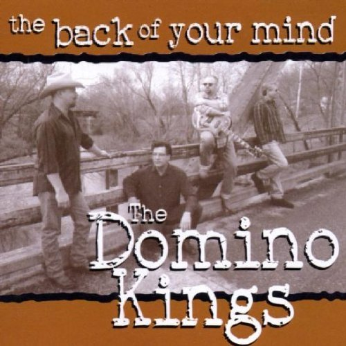 The Back of Your Mind by The Domino Kings (2002-05-28) Continental Domino