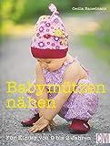 Babymützen nähen: Für Kinder von 0 bis 2 Jahren