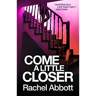 Come A Little Closer: The breath-taking psychological thriller with a heart-stopping ending (Tom Douglas Thrillers Book 7)