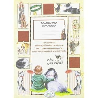 Cani in carriera. Quaderni delle emozioni