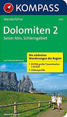 Dolomiten 2 - Seiser Alm - Schlerngebiet: Wanderführer mit Tourenkarten und Höhenprofilen (KOMPASS-Wanderführer, Band 5740)