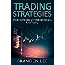 Trading Strategies: This Book Includes- Day Trading Strategies, Forex Trading (English Edition)