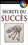 Secrets du Succès (French Edition)