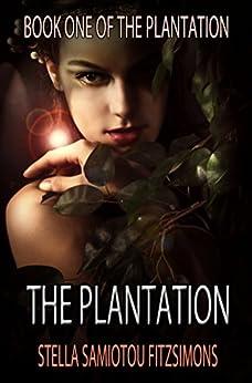 The Plantation (Book 1) (English Edition) von [Fitzsimons, Stella Samiotou]