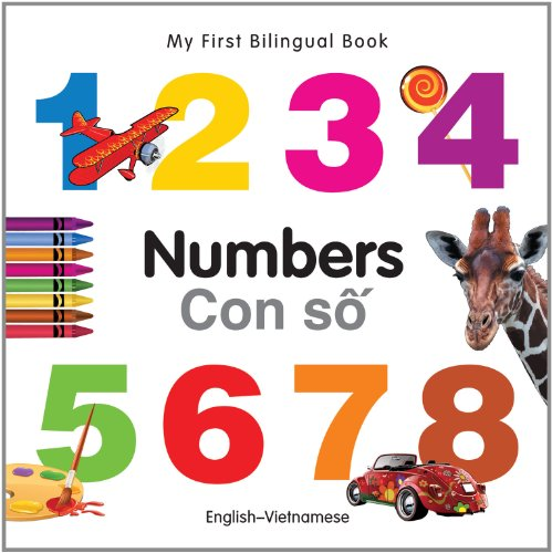 My First Bilingual Book-Numbers (English-Vietnamese) (My First Bilingual Board Book)