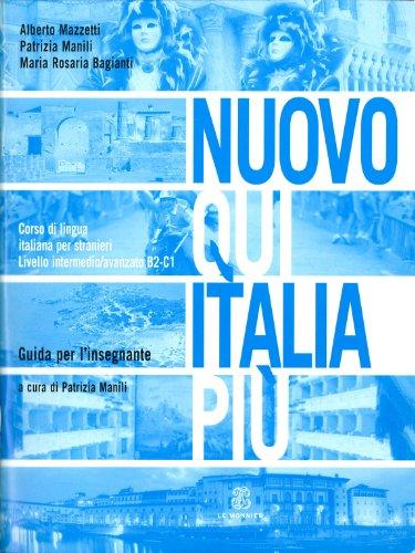 Nuovo Qui Italia pi. Corso di lingua italiana per stranieri. Guida per l'insegnante