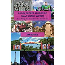 EXTRA Secret Stories of Walt Disney World: Extra Things You Never Knew You Never Knew (English Edition)