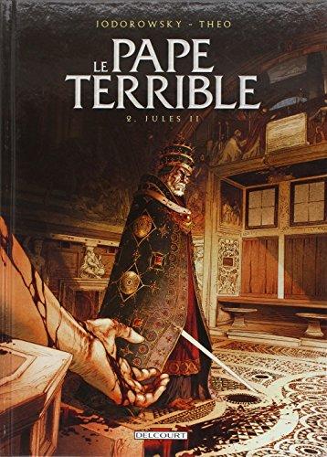 Pape terrible T02 Jules II par Alexandro Jodorowsky