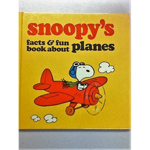 Snoopy's Facts and Fun Book About Planes