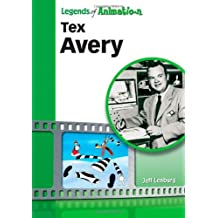 Tex Avery: Hollywood's Master of Screwball Cartoons (Legends of Animation) (English Edition)