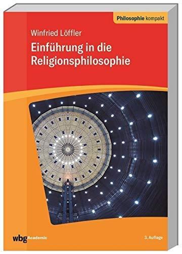 Religionsphilosophie (Philosophie kompakt)