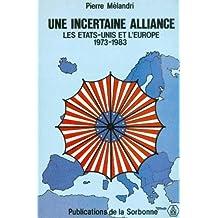 Une incertaine alliance : les Etats-Unis et l'Europe 1973-1983