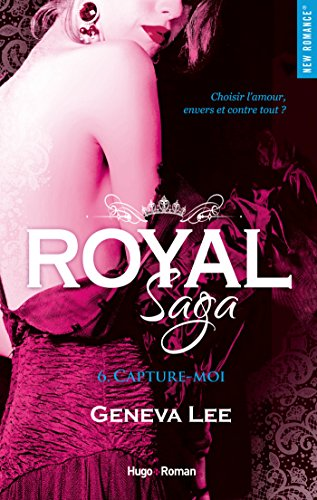 Royal Saga - tome 6 Capture-moi par [Lee, Geneva]