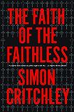 The Faith of the Faithless: Experiments in Political Theology