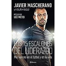 Los 15 escalones del liderazgo (Edición española): Mis valores en el fútbol y en la vida