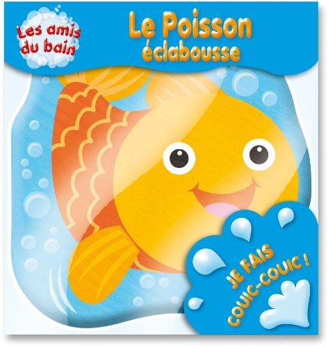 Le poisson éclabousse (livre bain)