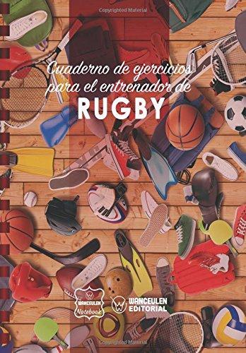 Cuaderno de Ejercicios para el Entrenador de Rugby por Wanceulen Notebook