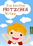 Die besten Fritzchen-Witze: Gesammelte Fritzchenwitze für das Lachen zwischendurch - Kinder, Kinder, ist das lustig (Illustrierte Ausgabe)
