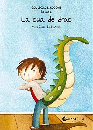 La cua de drac (rústica): Emocions 2 (La ràbia) (Emocions-rustica) por Mireia Canals Botines