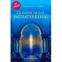 Ciudades De Luz Intraterrenas