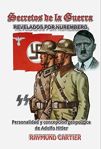 Descargar Libro Secretos de la guerra: Personalidad y concepción geopolítica de Adolfo Hitler (Segunda Guerra Mundial nº 2) de Raymund Cartier