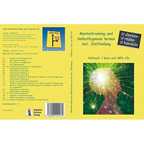 Mentaltraining und Selbsthypnose lernen incl. Zielfindung: Hörbuch / Kurs auf MP3-CD
