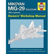 Mikoyan MiG-29 Fulcrum Manual (Haynes Owners' Workshop Manual)