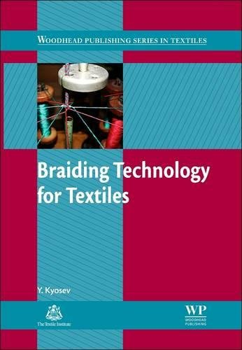 Braiding Technology for Textiles: Principles, Design and Processes (Woodhead Publishing Series in Textiles) por Y. Kyosev