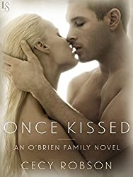 Once Kissed: An O'Brien Family Novel (The O'Brien Family Book 1)