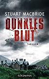 Dunkles Blut: Thriller (Detective Sergeant Logan McRae 6)