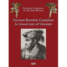 Giovanni Benedetto Castiglione. Le grandi teste all'Orientale