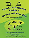 Sports & Activities Guide for You & Your Dog 2: Lost Temple Fitness Canine Exercises & Sports Guide