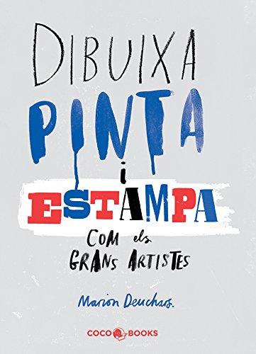 Dibuixa, pinta i estampa com els grans artistes por Marion Deuchars