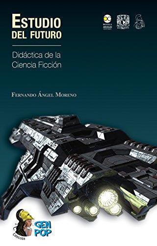 Estudio del futuro: Didáctica de la ciencia ficción (Colección GenPop) por Fernando Angel Moreno