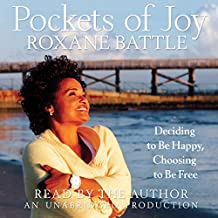 Pockets of Joy: Deciding to Be Happy, Choosing to Be Free