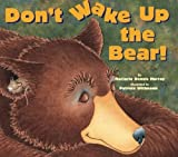 Don't Wake Up the Bear! by Marjorie Dennis Murray (2006-09-01)