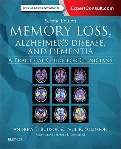 Memory Loss, Alzheimer\'s Disease, and Dementia: A Practical Guide for Clinicians