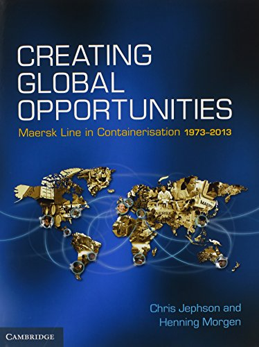 creating-global-opportunities-maersk-line-in-containerisation-1973-2013
