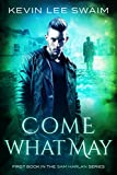 Come What May (Sam Harlan Book 1) by Kevin Lee Swaim