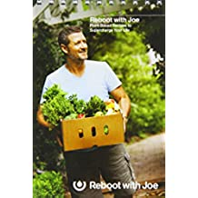 Reboot with Joe Recipe Book (Plant-Based Recipes to Supercharge Your Life)