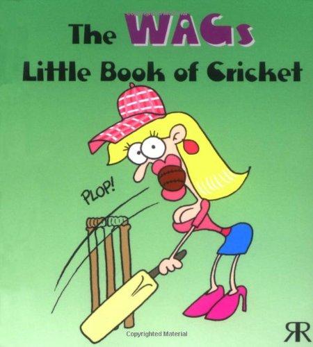 The WAGs Little Book of Cricket por Gordon Volke