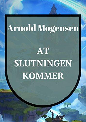 At slutningen kommer (Danish Edition) por Arnold  Mogensen