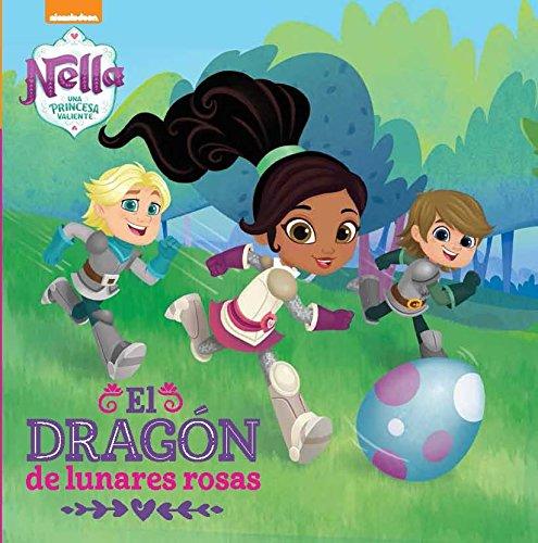 Un dragón con lunares rosas (Nella, una princesa valiente. Primeras lecturas)