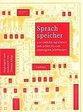 Sprachspeicher: 200 Gedichte auf deutsch vom achten bis zum zwanzigsten Jahrhundert