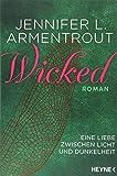 Wicked - Eine Liebe zwischen Licht und Dunkelheit: Roman (Wicked-Serie, Band 1)