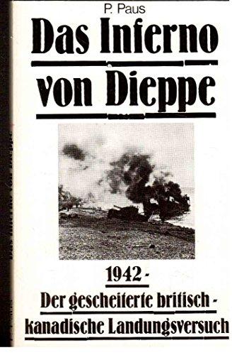 Das Inferno von Dieppe: 1942 - Der gescheiterte britisch-kanadische Landungsversuch