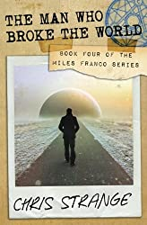 The Man Who Broke the World: Volume 4 (Miles Franco)