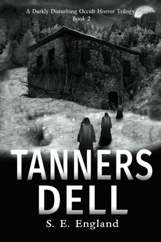 Price comparison product image Tanners Dell: Darkly Disturbing Occult Horror